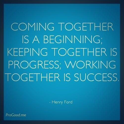 coming-together-is-a-beginning-keeping-together-is-progress-working-together-is-success-henry-ford-teamwork-quote.jpg